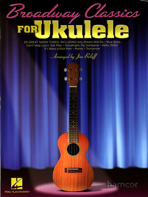 Broadway Classics for Ukulele 30 Great Show Tunes Chord & Melody Songbook Strum