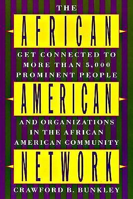 The African-American Network: Get Connected More Than 5000 Prominent People Orga
