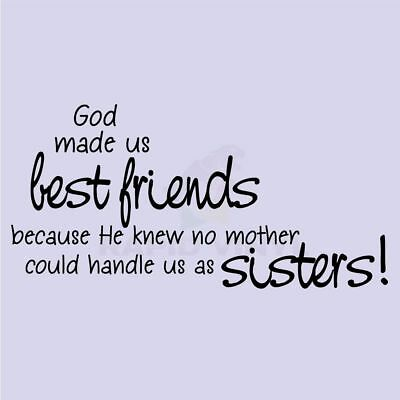 GOT MADE US BEST FRIENDS SISTERS Wall Decal Wall Sticker Home Friends Wall Art