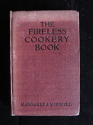 THE FIRELESS COOK BOOK 1910 London Mitchell Cooking Food Old Book Scarce Recipes
