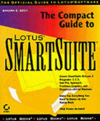 The Compact Guide to Lotus Smartsuite 1994 by Eddy, Sandra E. 0782114849