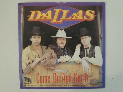 "Dallas - Come On And Get It  7"" Vinyl Single"