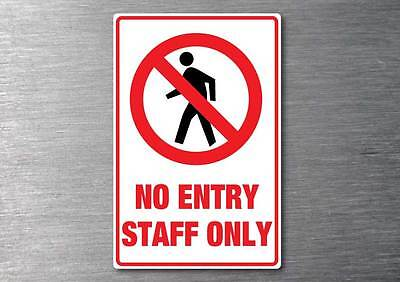 No Entry staff only sticker water & fade proof 7 year vinyl