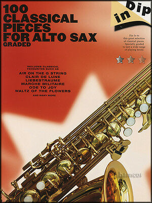 100 Classical Pieces for Alto Sax Dip In Graded Sheet Music Book