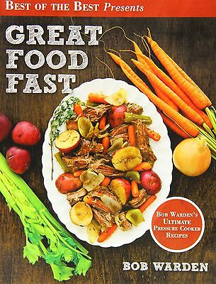 FREE 2 DAY SHIPPING: Great Food Fast: Bob Warden's Ultimate Pressure Cooker Reci