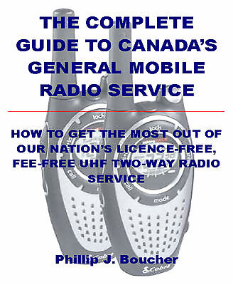 The Complete Guide to Canada's General Mobile Radio Service