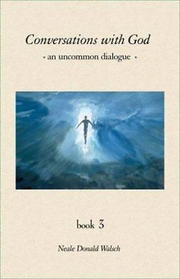 Conversations With God : An Uncommon Dialogue (Book #3)