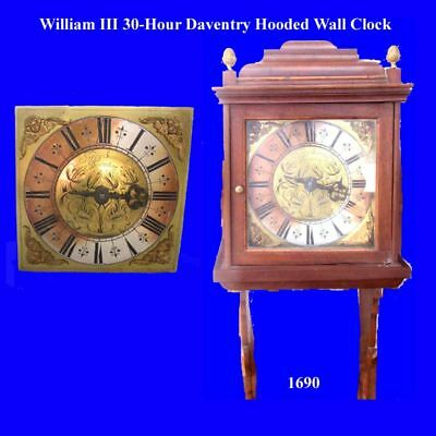 King William III 30Hour Daventry Hooded Wall Clock 1690