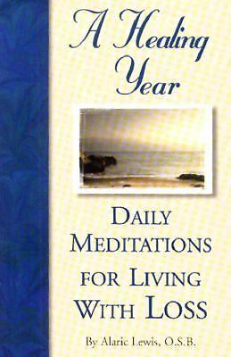 Daily Meditations for Living with Loss (Healing Year)
