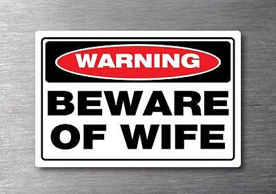 Beware of wife sticker water & fade proof 7 yr vinyl bar fridge man cave beer