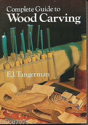 COMPLETE GUIDE TO WOOD CARVING BY E.J. TANGERMAN, ED. Sterling  1984