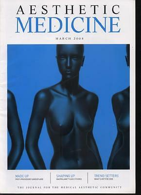 AESTHETIC MEDICINE MAGAZINE - March 2008