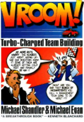 VROOM!: Turbo-Charged Team Building 1996 by Shandler, Michael; Egan,  0814479006