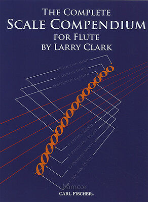 The Complete Scale Compendium for Flute Larry Clark Music Book