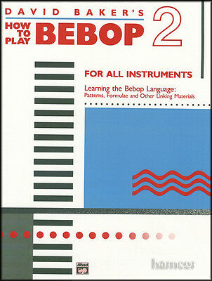 David Baker's How To Play Bebop 2 for All Instruments Music Book