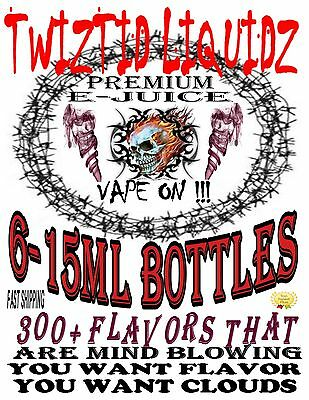 6 BOTTLES-15 ml BOTTLES  PICK FROM 196 FLAVORS PREMIUM E-Juice  MADE IN USA