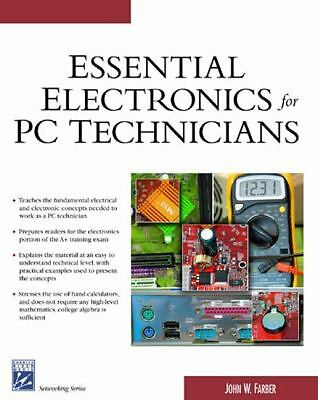Essential Electronics For PC Technicians (Electrical and Computer Engineering Se