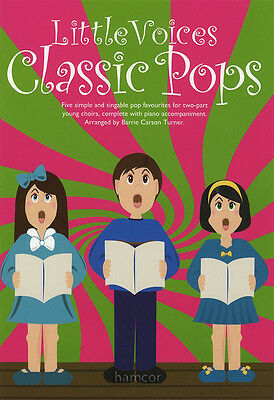 Little Voices Classic Pops Young Group Choir 2-Part Piano Vocal Music Book