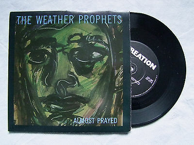 "THE WEATHER PROPHETS""ALMOST PRAYED (4 brani) 2 45 giri, CREATION 1986"""