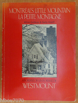 A PORTRAIT OF WESTMOUNT: MONTREAL'S LITTLE MOUNTAIN, Aline Gubbay ((Sig.)), 1985