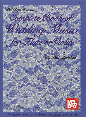 Complete Book of Wedding Music for Flute or Violin Music Book Piano Score & Part