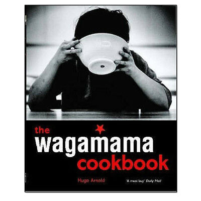 The Wagamama Cookbook By Hugo Arnold,