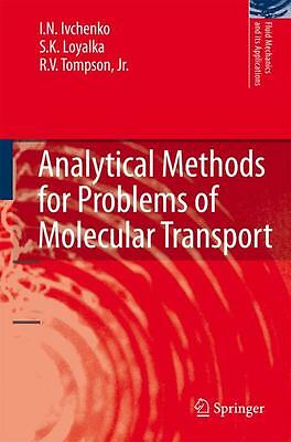 Analytical Methods for Problems of Molecular Transport I. N. Ivchenko