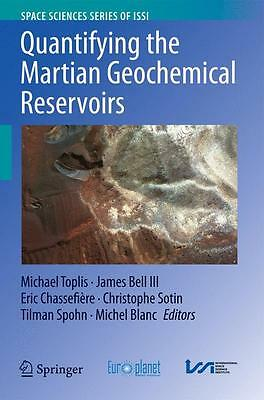 Quantifying the Martian Geochemical Reservoirs - Michael Top ... 9781461477730