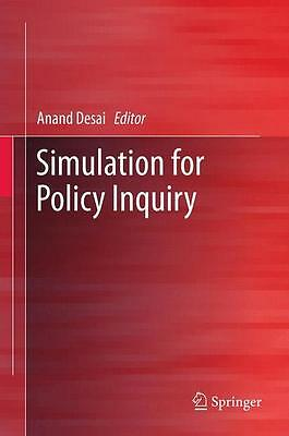 Simulation for Policy Inquiry Anand Desai