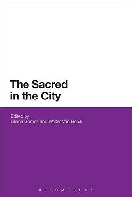 The Sacred in the City Liliana Gomez