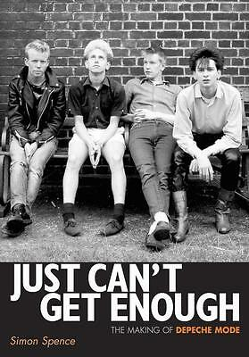 Just Can't Get Enough - the Making of Depeche Mode Simon Spence