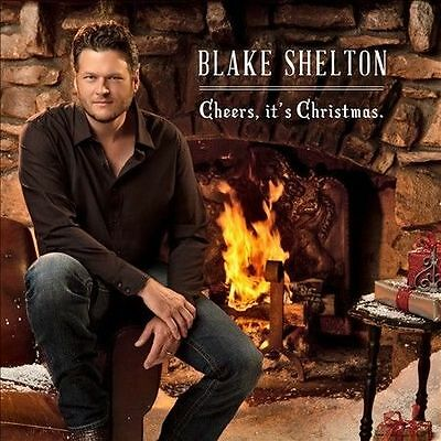 Cheers, It's Christmas by Blake Shelton Christmas CD New Sealed