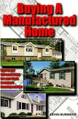 Buying a Manufactured Home: How to Get the Most Bang for Your Buck in Today's Ho