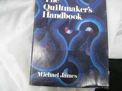 The Quiltmaker's Handbook 1978 Edition by Michael James