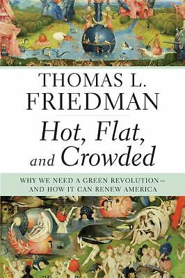 Hot, Flat, and Crowded: Why We Need a Green Revolution-