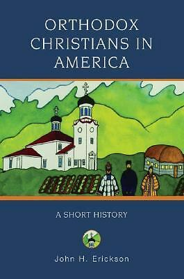 NEW - Orthodox Christians in America: A Short History
