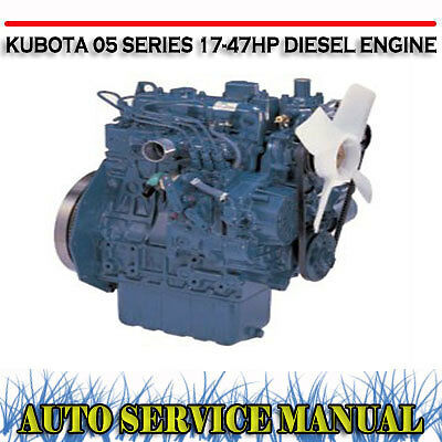 Kubota 05 Series 17-47Hp Diesel Engine Workshop Service Manual ~ Dvd