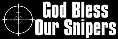 3x9 inch BLACK God Bless Our SNIPERS Bumper Sticker  - vet military army ar15 ar