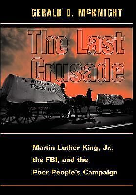 The Last Crusade: Martin Luther King Jr., the Fbi, and the Poor People's Campaig