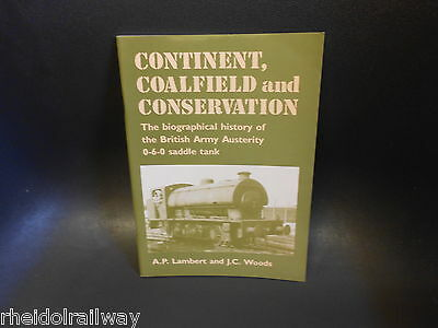 Continent, Coalfield and Conservation - Austerity 0-6-0ST british army railway