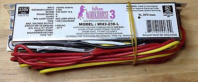 new Fulham Solid State Electronic Ballast WH3-230-L 230VAC Lamp T10 T12 and more