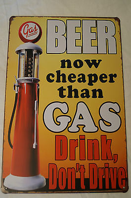 RETRO STYLE TIN SIGN - Beer - Now Cheaper Than Gas - Drink, Don't Drive.