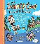 The Summer Camp Survival Guide: Cool Games, Camp Classics, and How to Capture th