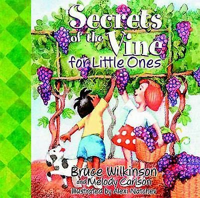 Secrets of the Vine for Little Ones by Bruce Wilkinson (2002, Board Book)