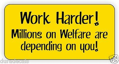 Work Harder Hard Hat Sticker | Decal Funny Label Millions on Welfare Sarcastic