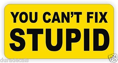 You Cant Fix Stupid Hard Hat Sticker | Motorcycle Helmet Decal Funny Dirt Bike