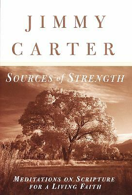 Sources of Strength : Meditations on Scripture for a Living Faith by Jimmy Ca...