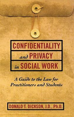 Confidentiality and Privacy in Social Work: A Guide to the Law for Practitioner