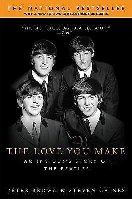 The Love You Make : An Insider's Story of the Beatles by Peter Brown and Stev...