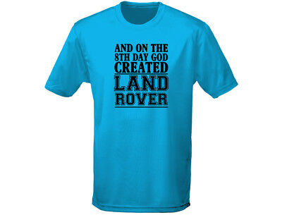 And On The 8th Day God Created Land Rover Mens Funny T-Shirt (12 Colours)